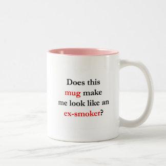 Does this __ make me look like an ex-smoker? Two-Tone coffee mug