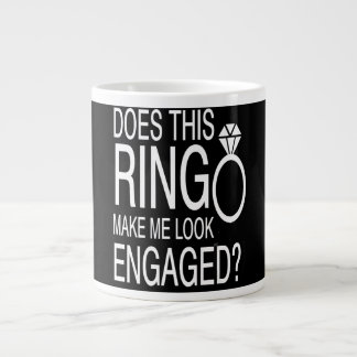 Does This Ring Make Me Look Engaged? Giant Coffee Mug