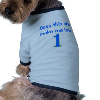 Does This Shirt Make Me Look 1? Pet Shirt