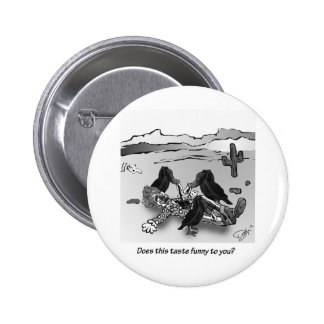 Does this taste funny to you? pinback buttons