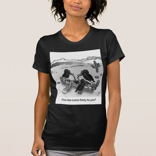 Does this taste funny to you? T-Shirt