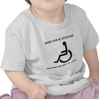 Does Your Attitude Handicap You In Life? Tee Shirt