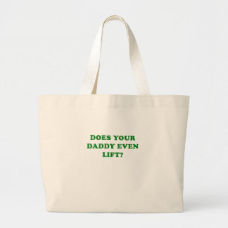 Does your Daddy Even Lift Jumbo Tote Bag