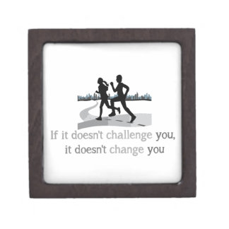 Doesn't Challenge Doesn't change Inspirational quo Keepsake Box