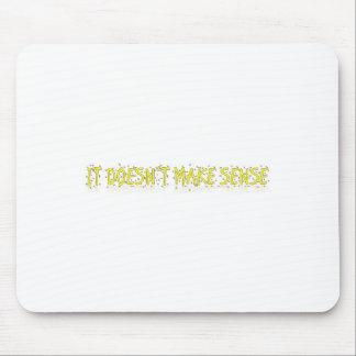 doesnt make sense mouse pad