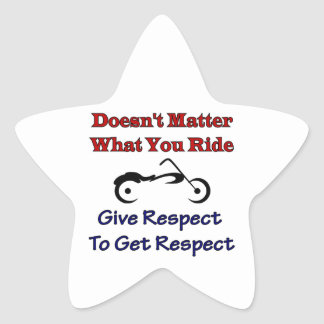Doesn't Matter What Your Ride, Give Respect To Get Star Stickers