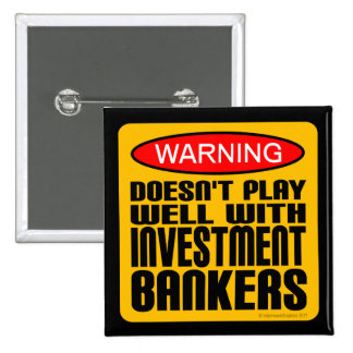 Doesn't Play Well With Investment Bankers Button