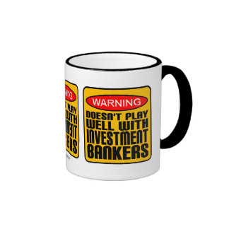 Doesn't Play Well With Investment Bankers Ringer Coffee Mug