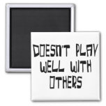 Doesn't play well with others 2 inch square magnet