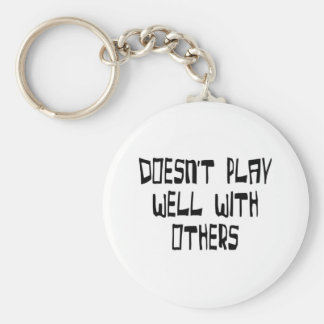 Doesn't play well with others keychains