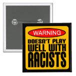 Doesn't Play Well With Racists 2 Inch Square Button