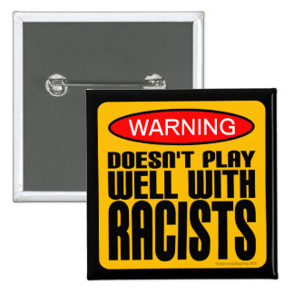 Doesn't Play Well With Racists Pinback Button