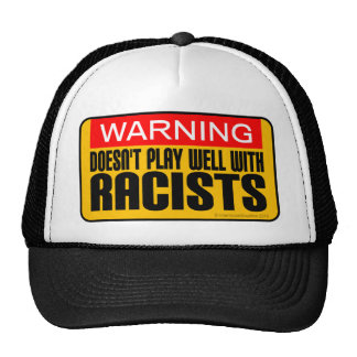 Doesn't Play Well With Racists Trucker Hat