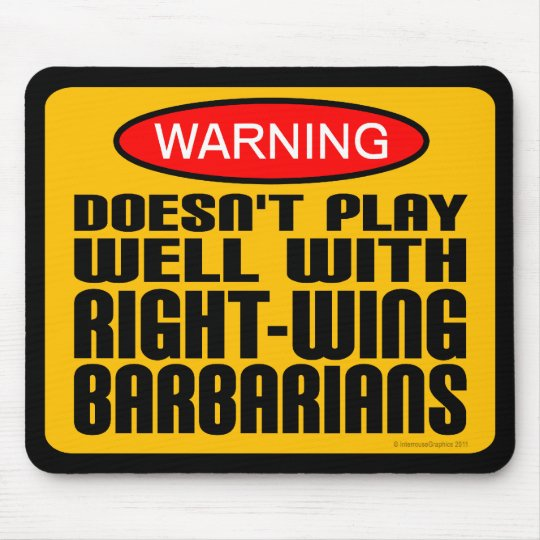 Doesn't Play Well With Right-Wing Barbarians Mouse Pad