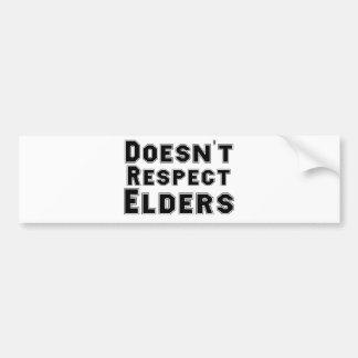 Doesn't Respect Elders Car Bumper Sticker