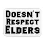 Doesn't Respect Elders Magnet