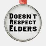 Doesn't Respect Elders Ornament