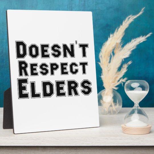 Doesn't Respect Elders Plaque