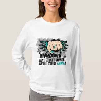 Doesn't Stand A Chance Cervical Cancer T-Shirt