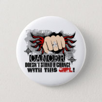 Doesn't Stand A Chance Lung Cancer Pinback Button