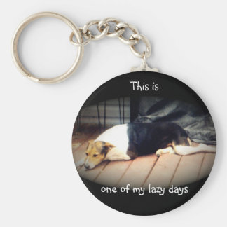 Dog #1, This is one of my lazy days,Keychain