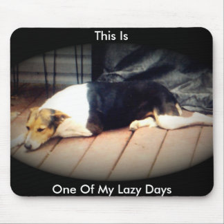 Dog #1, This Is, One Of My Lazy Days,Mousepad Mouse Pad