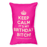 [Crown] keep calm it's my birthday bitch!  Dog beds small dog bed