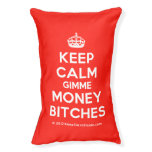 [Crown] keep calm gimme money bitches  Dog beds small dog bed