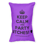 [Crown] keep calm and party bitches! [Love heart]  Dog beds small dog bed