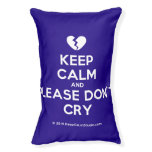 [Broken heart] keep calm and please don't cry  Dog beds small dog bed