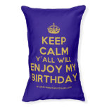 [Crown] keep calm y'all will enjoy my birthday  Dog beds small dog bed