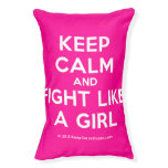 keep calm and fight like a girl  Dog beds small dog bed