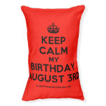 [Crown] keep calm my birthday august 3rd  Dog beds small dog bed