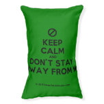 [No sign] keep calm and don't stay away from me  Dog beds small dog bed