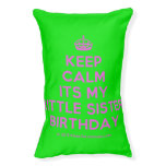 [Crown] keep calm its my little sister birthday  Dog beds small dog bed