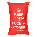 [Crown] keep calm and fuck a scorpio  Dog beds small dog bed
