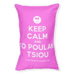 [Smile] keep calm and to poulaki tsiou  Dog beds small dog bed