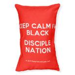 keep calm i'm black disciple nation  Dog beds small dog bed
