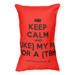 [Camera] keep calm and (like) my pic for a (tbh)  Dog beds small dog bed