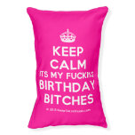[Crown] keep calm its my fucking birthday bitches  Dog beds small dog bed