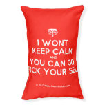 [Crown upside down] i wont keep calm and you can go fuck your self  Dog beds small dog bed