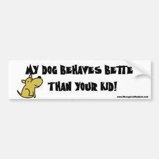 Dog Behaves Better Bumper Sticker