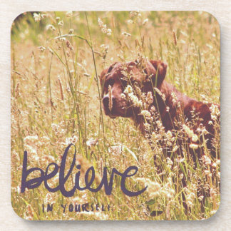 Dog Believe in Yourself Drink Coaster