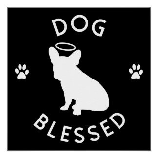 """""""Dog Blessed"""" French Bulldog Angel Perfect Poster"""
