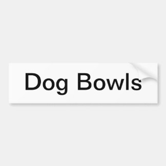 Dog Bowls Sign/ Bumper Sticker