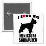 """""""DOG BREED"""" - MINIATURE SCHNAUZER - """"I LOVE MY MIN PIN"""