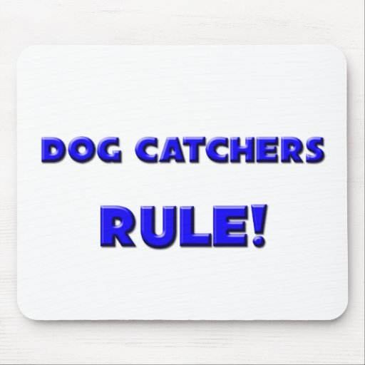 Dog Catchers Rule! Mouse Pads
