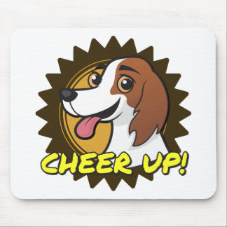 Dog - Cheer Up! Mouse Pad