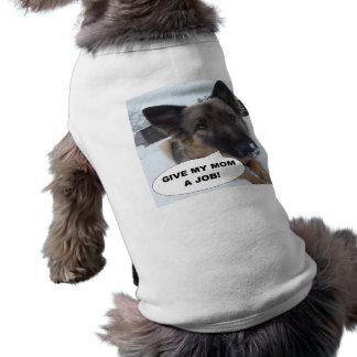 Dog Clothing German Shepherd Give My Mom A Job