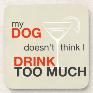 Dog Drink Too Much Tan Drink Coaster